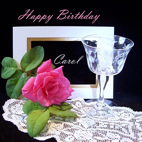 Happy Birthday Carol! 1284735078_f5a3fe590e