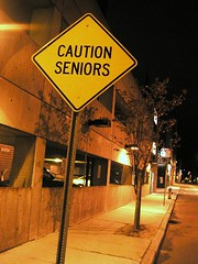 A sign saying 'Caution seniors'