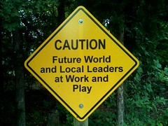 Caution: Future World and Local Leaders at Work and Play