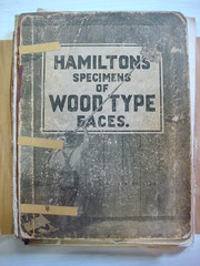 HAMILTON'S SPECIMENS OF WOOD TYPE FACES (Nick Sherman) Tags: museum wisconsin poster typography book wheatpaste hamilton cover printing type letterpress specimen typeface woodtype tworivers