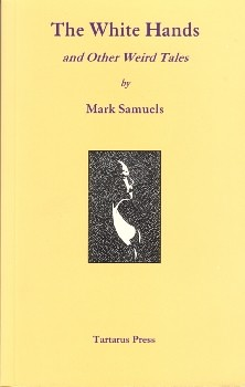 The White Hands and Other Weird Tales by Mark Samuels