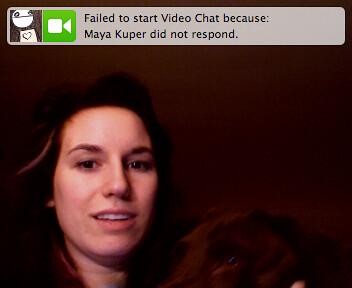 06/05/2007: Maya and I fail to Video Chat