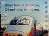 when train is in departure, Do not jump in and out. train posters
