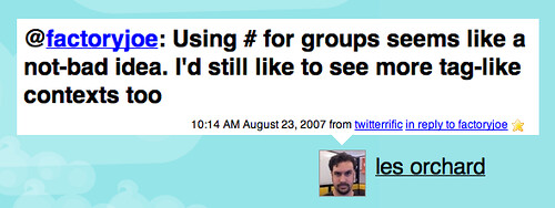 Twitter / les orchard: Using # for groups seems like a not-bad idea. I'd still like to see more tag-like contexts too