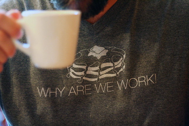 WHY ARE WE WORK! t-shirt on Etsy