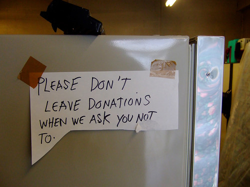 """Please don't leave donations when we ask you not to"""