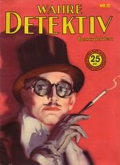 Wahre Detektiv Geschichten 15 (micky the pixel) Tags: sunglasses hut pulp brille magazin zigarette handschuh zylinder dimenovels groschenhefte daltonstevens detektivgeschichten kriminalgeschichten wahredetektivgeschichten