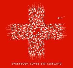 Everybody loves Switzerland