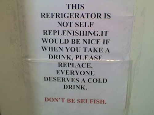 This refrigerator is not self replenishing. It would be nice if when you take a drink, please replace. Everyone deserves a cold drink. Don't be selfish.