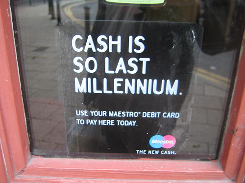 Cash is so last millennium by LoopZilla.