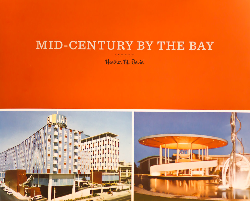 Mid-Century By the Bay, by Heather M David