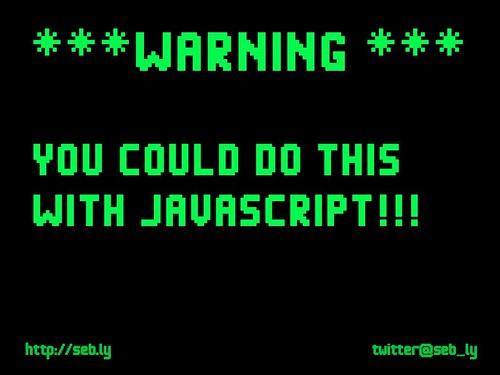javascript warning by Seb Lee-Delisle