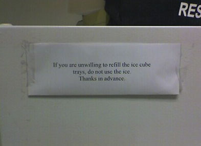 If you are unwilling to refill the ice cube trays, do not use the ice. Thanks in advance.