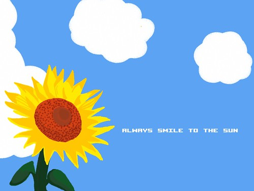 ALWAYS SMILE TO THE SUN