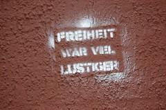 Freiheit war viel lustiger (das_sabrinchen) Tags: urban streetart berlin graffiti neukölln freiheit sayit