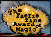 The Faerie Zine Award of Magic!