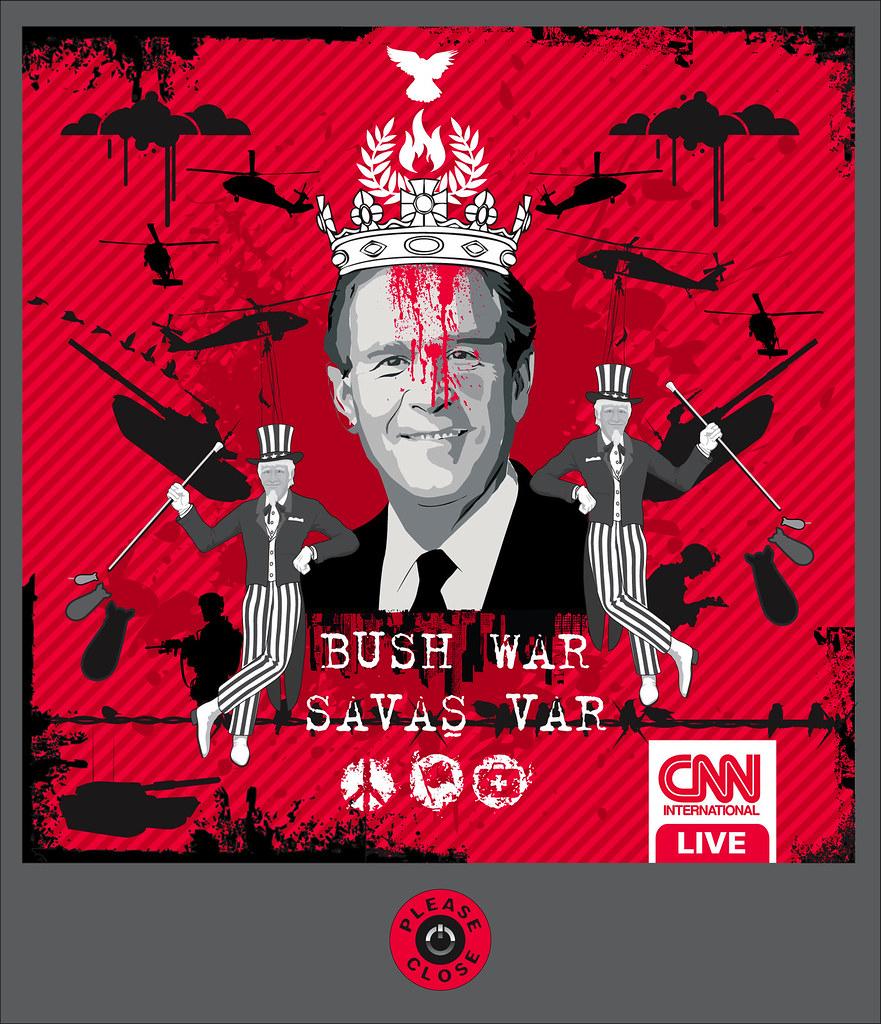 Bush War Savas Var !!!