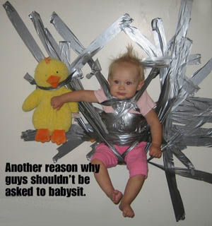 Duct tape baby.