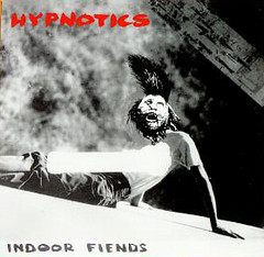 hypnotics - indoor fiends