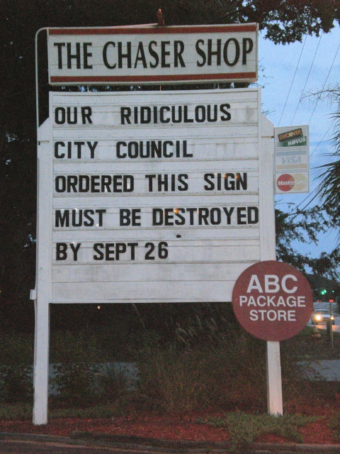 OUR RIDICULOUS CITY COUNCIL ORDERED THIS SIGN MUST BE DESTROYED BY SEPT 26