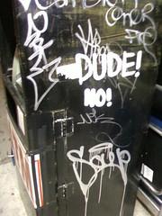 Dude! No!