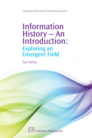 Information History—An Introduction: Exploring an Emergent Field