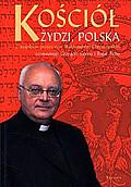 Kościół, Żydzi, Polska - wywiad z ks.Waldemarem Chrostowskim,<br /> Grzegorz Górny, Rafał Tichy -<br /> czyta Katarzyna