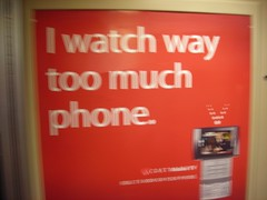 I watch way to much phone....