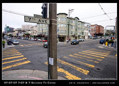 07-07-07, 7:07 & 7 Seconds to Cross at 7th Ave. (jimgoldstein) Tags: sanfrancisco california intersection 7thave outersunset irvingstreet 070707 jmggalleries jimmgoldstein