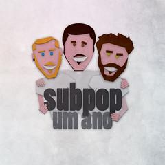 Subpop | um ano