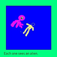 Each one sees an alien