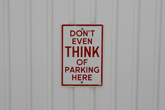 DON'T EVEN THINK OF PARKING HERE (Leo Reynolds) Tags: sign canon eos 350d iso400 f11 10up3 signbad signno 0003sec 0ev 95mm hpexif groupbadsigns groupno 31000th xratio32x xleol30x