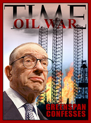 Greenspan Oil War (AZRainman) Tags: alan bush war iraq lie empire oil murder con cheat fraud steal greenspan azrainmancom