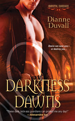 February 1st 2011   Darkness Dawns (Immortal Guardians #1) by Dianne Duvall