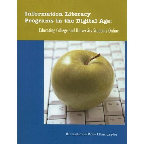 Information Literacy Programs in the Digital Age: Educating College and University Students Online