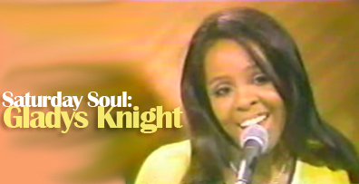 Saturday Soul: Gladys Knight