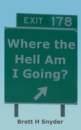 Where the Hell Am I Going