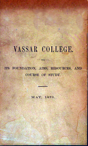 President Raymond's account of Vassar's first years was presented at the Vienna World Exposition in 1873.