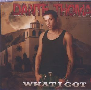 Dante Thomas - What I Got