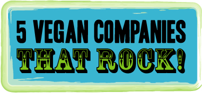 5 Vegan Companies That Rock