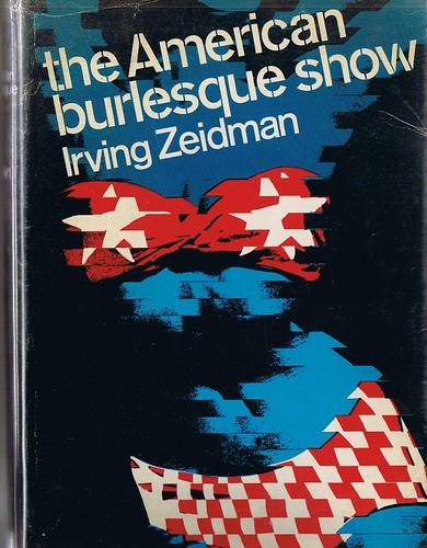 The American Burlesque Show Irving Zeidman