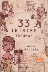 Magda Bandera, 33 tristes traumas