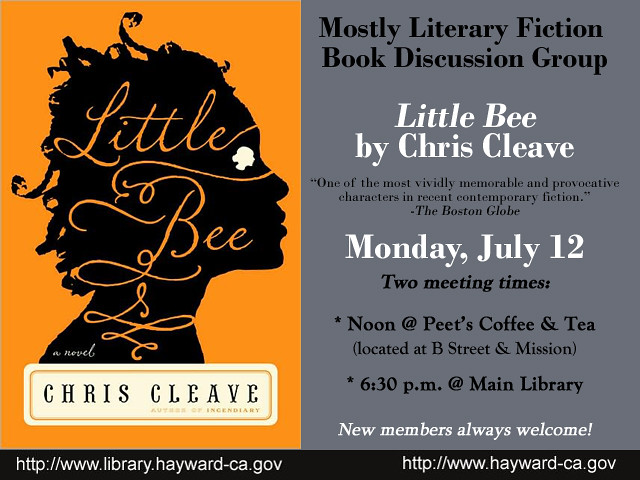 Mostly Literary Fiction Book Group Little Bee by Chris Cleave - July 12  Main Library by Hayward Public Library