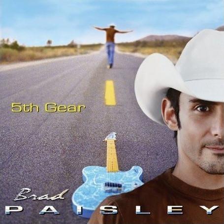 album brad paisley 5th gear. Brad+paisley+5th+gear