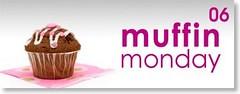 Muffin Monday #6