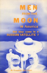 Men from the Moon in America: Did They Come in a Russian Satellite? (Alan Mays) Tags: ephemera bookcovers books covers booklets paper printed menfromthemooninamerica menfromthemoon moon men russian russia ussr satellites waltervgrant grant wvgrant authors evangelists religious moonmen spacepeople aliens spacemen ufos flyingsaucers spaceships space masks blue yellow illustrations 1950s old vintage typefaces type typography fonts