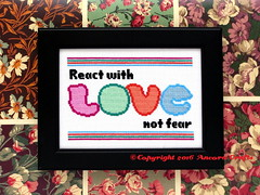 React with Love Cross Stitch Project (Ancora Crafts) Tags: love education crossstitch pattern needlework fear compassion trust kindness understanding empathy reaction trustworthy react constructive