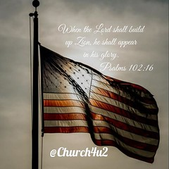 """Psalms 102-16 """"When the Lord shall build up Zion, he shall appear in his glory."""" (@CHURCH4U2) Tags: pic bible verse"""
