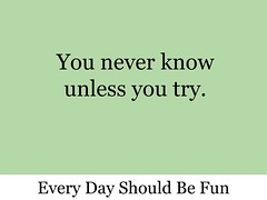 You never know unless you try.