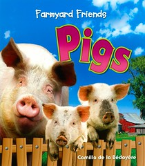 Pigs (Vernon Barford School Library) Tags: new school friends animal animals reading book pig high farm library libraries reads books read paperback cover pigs junior farms covers bookcover camilla middle vernon domesticanimals recent bookcovers porcine nonfiction paperbacks grade3 farmyard barford softcover vernonbarford rl3 softcovers delabedoyere farmyardfriends readinglevel camilladelabedoyere 9781595668967 9781595669391